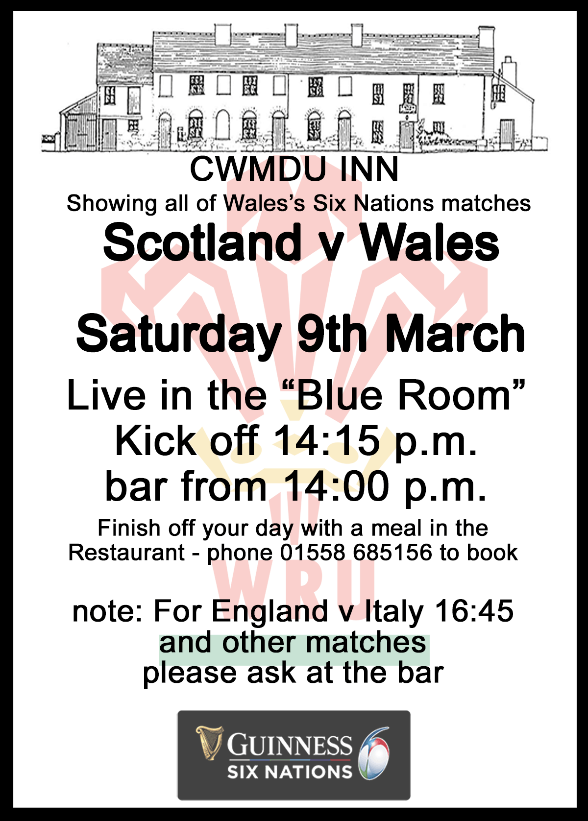 "Scotland v Wales Guinness 6 Nations Rugby 9th March showing in Cwmdu Inn ""Blue room"" - bar open from 14:00"