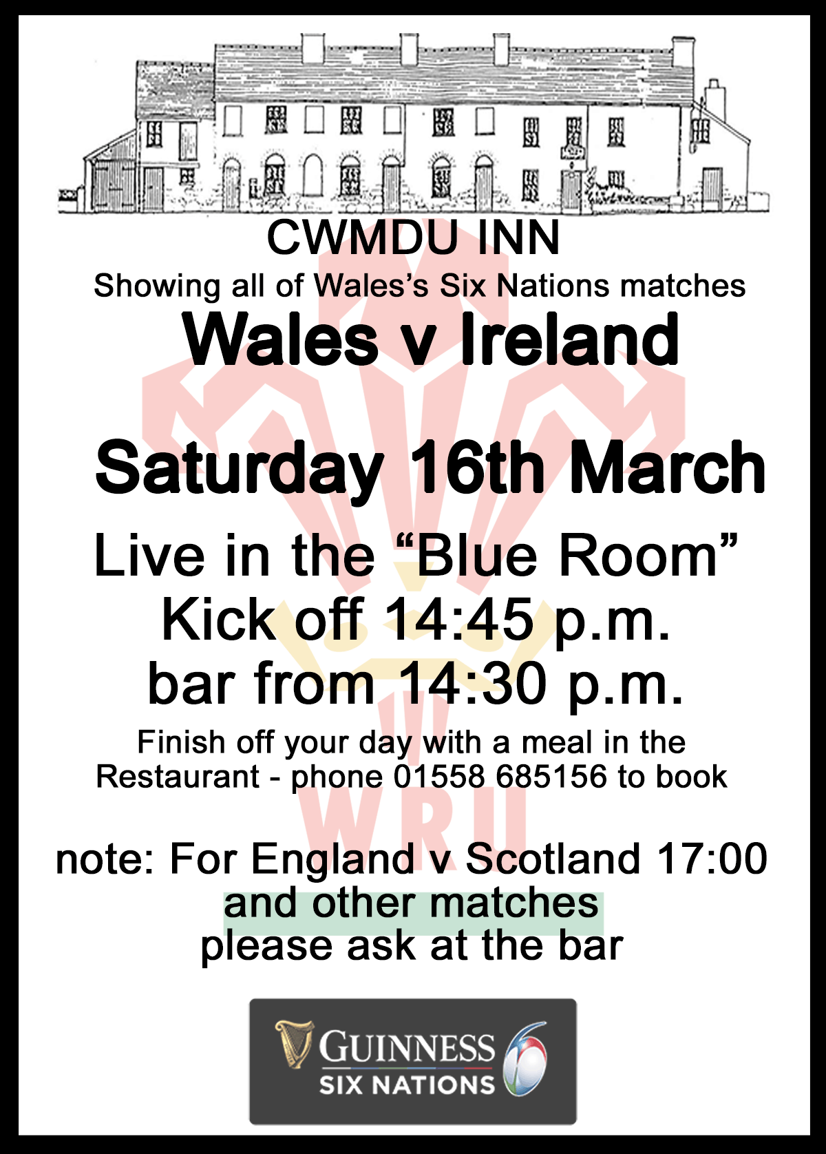 Wales v Ireland Guinness 6 Nations Rugby 16th March at the Cwmdu Inn, kick off 14:45 bar open